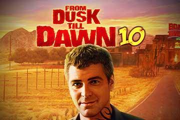 From Dusk till Dawn 10 slot