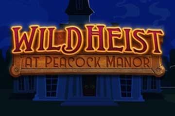 Wild Heist at Peacock Manor video slot